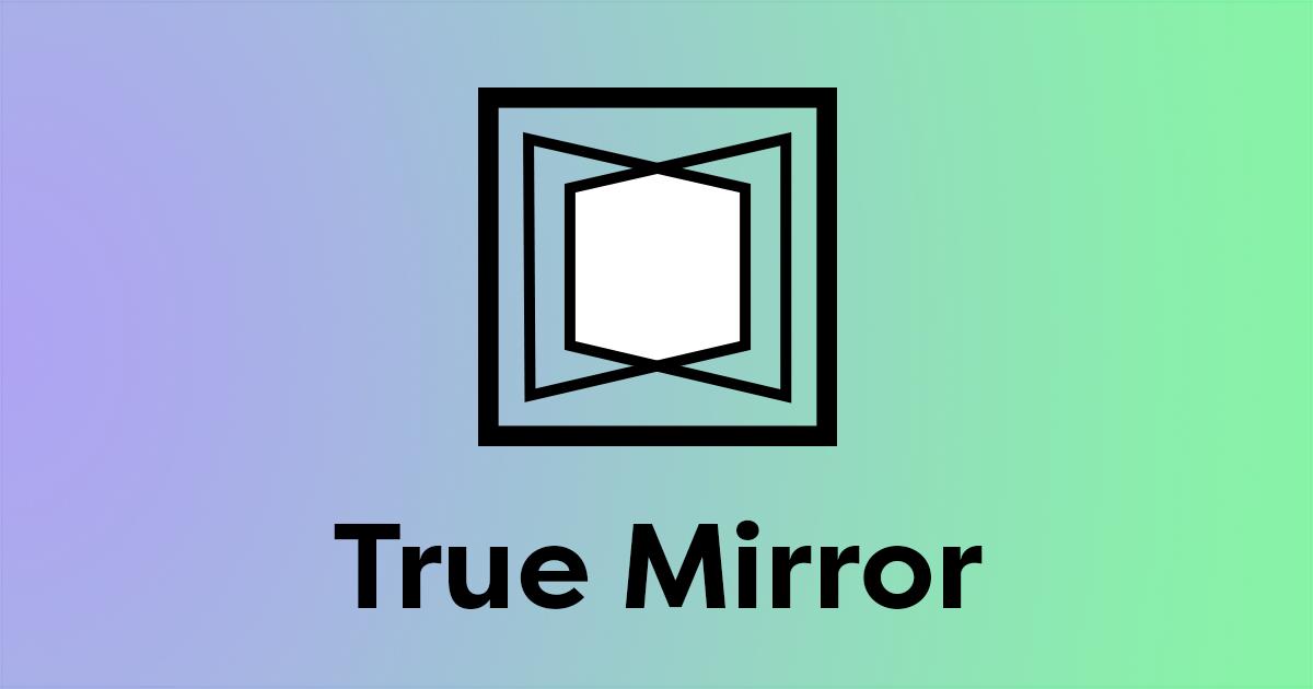 a0cff96f466b True Mirror